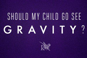 Should my child go see gravity?