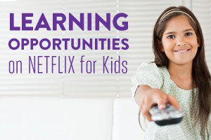 Netflix for Kids is a great way for parents to find educational TV shows.
