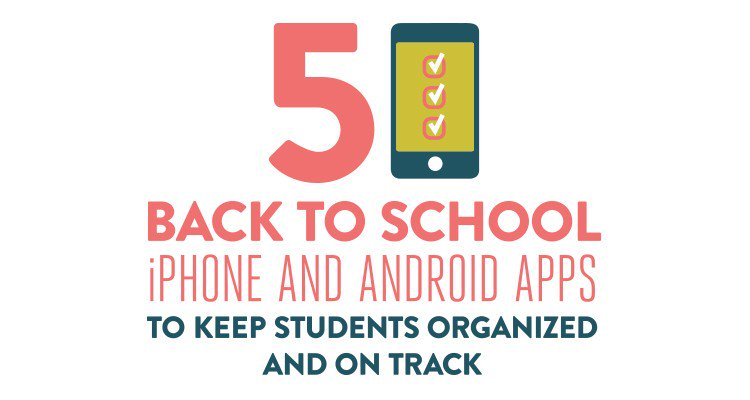 5 Back to School iPhone and Android Apps to Keep Students ...