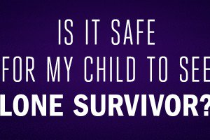 K12-Is-It-Safe-For-My-Child-To-See-Lone-Survivor_LL