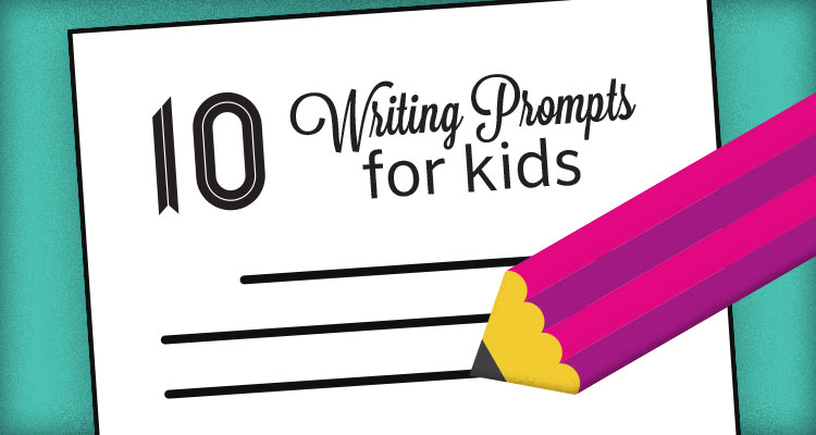 10 Writing Prompts for Kids