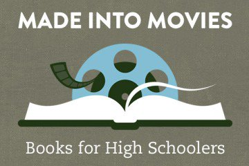 Made Into Movies Books for High Schoolers