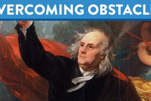 OvercomingObstacles_BenjaminFranklin_LL
