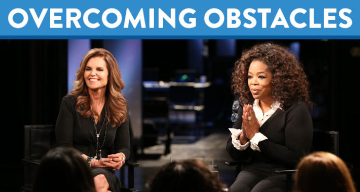 oprah and Maria Shriver discuss obstacles in life