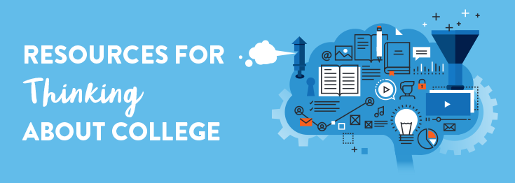 Resources for the Beginning Stages of Thinking About College